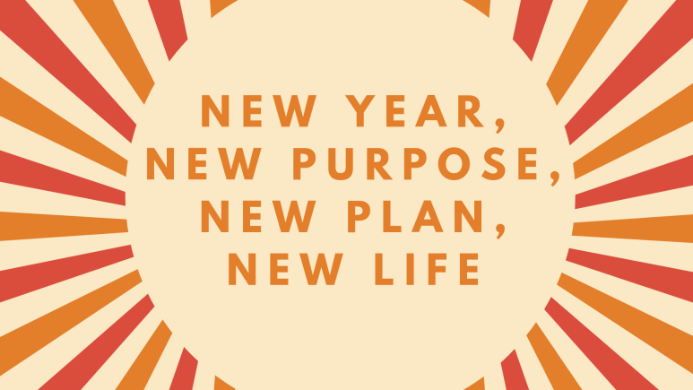 New Year, New You, Purpose, Plan, Destiny, Created, Creation, God, Jesus, Plan, Priorities, Dayton First Church of God, Dayton, PA, Rural Valley, Numine, Yatesboro, Smicksburg, Armstrong County
